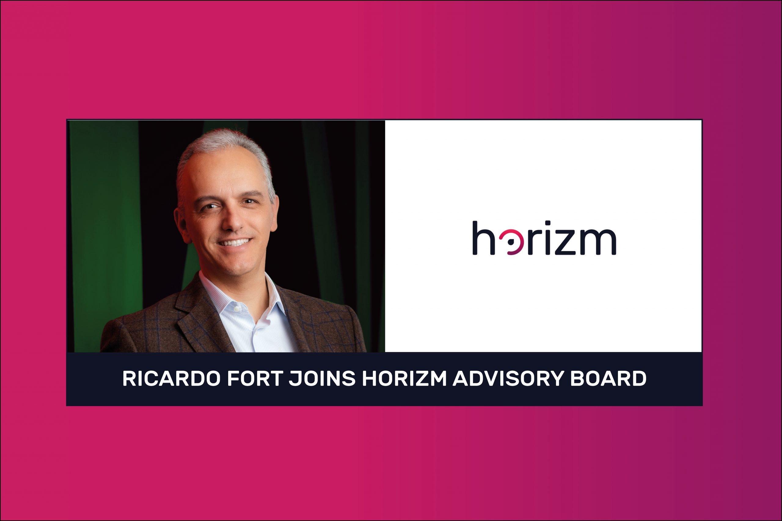 Ricardo Fort joins Horizm Advisory Board