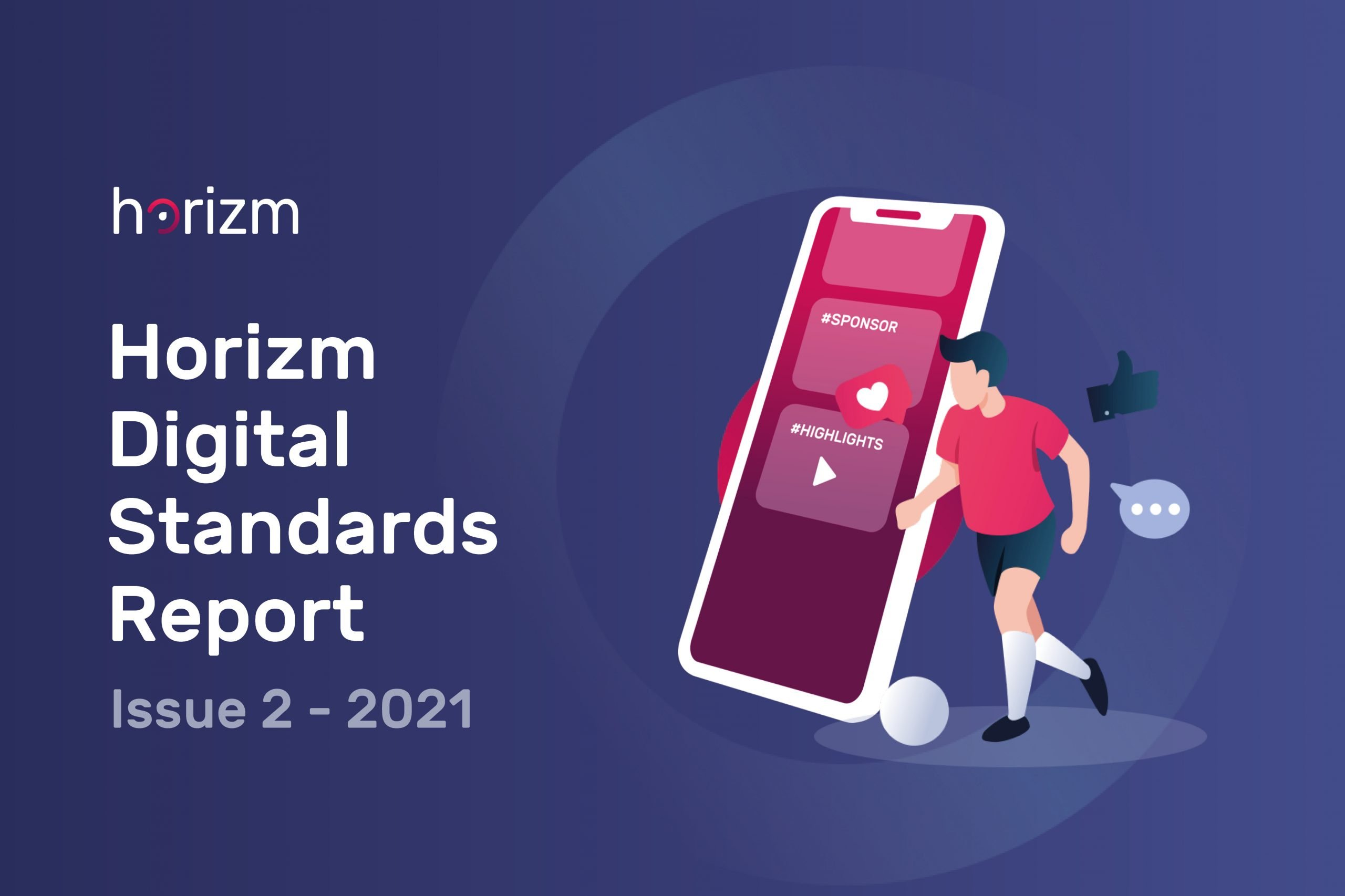 Horizm Digital Standards Report, Issue 2 – 2021